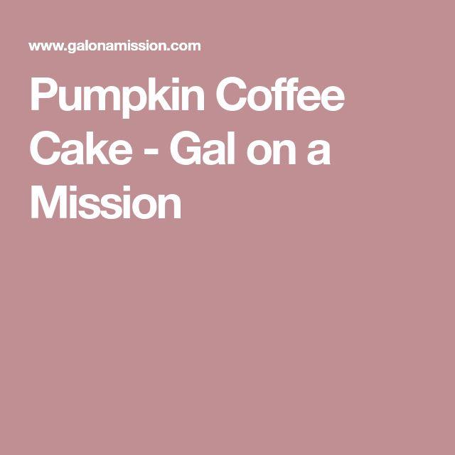 Pumpkin Coffee Cake - Gal on a Mission