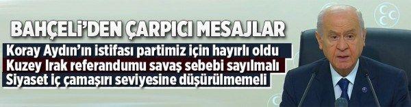 """Devlet Bahçeli: """"Bu referandum Kürdistan provasıdır. Türkiye için gerekirse de savaş sebebi sayılmalıdır.""""."""