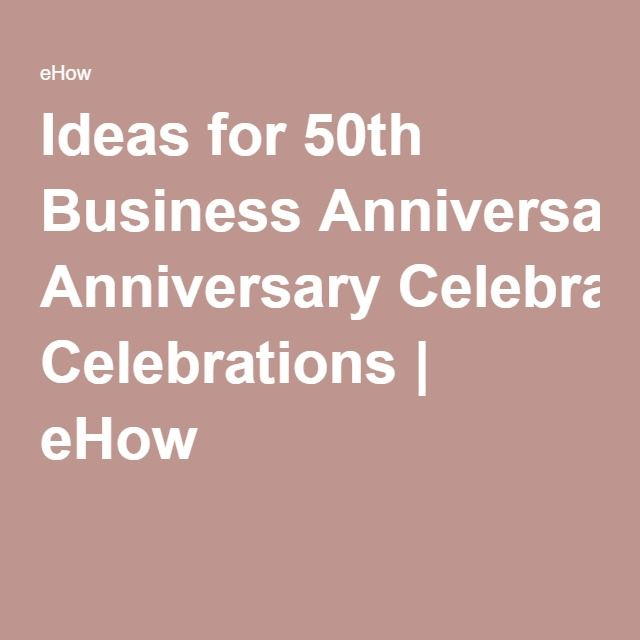 Ideas For 50th Business Anniversary Celebrations
