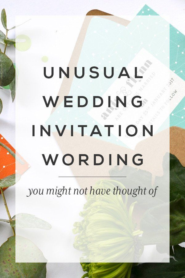 Unusual wedding invitation wording you might not have thought of