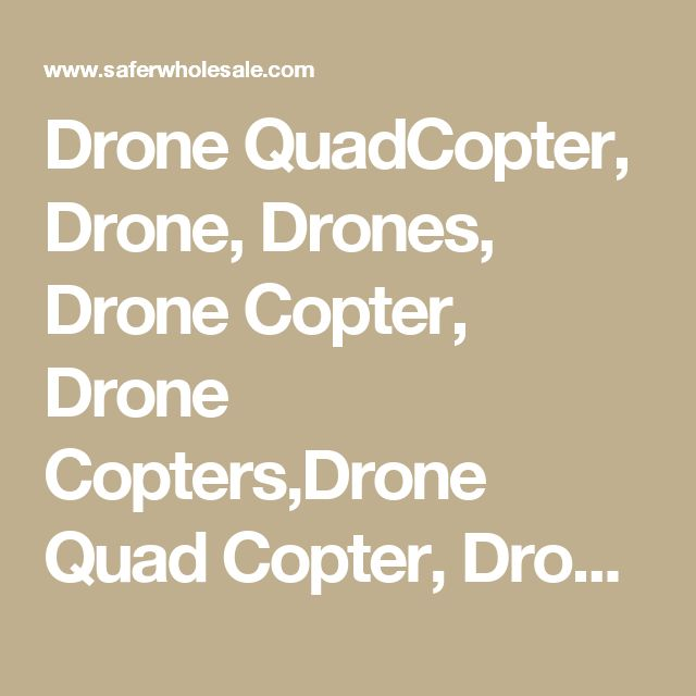 Drone QuadCopter, Drone, Drones, Drone Copter, Drone Copters,Drone Quad Copter, Drone Quad Copters, Quad Drone Copter, Quad Copter