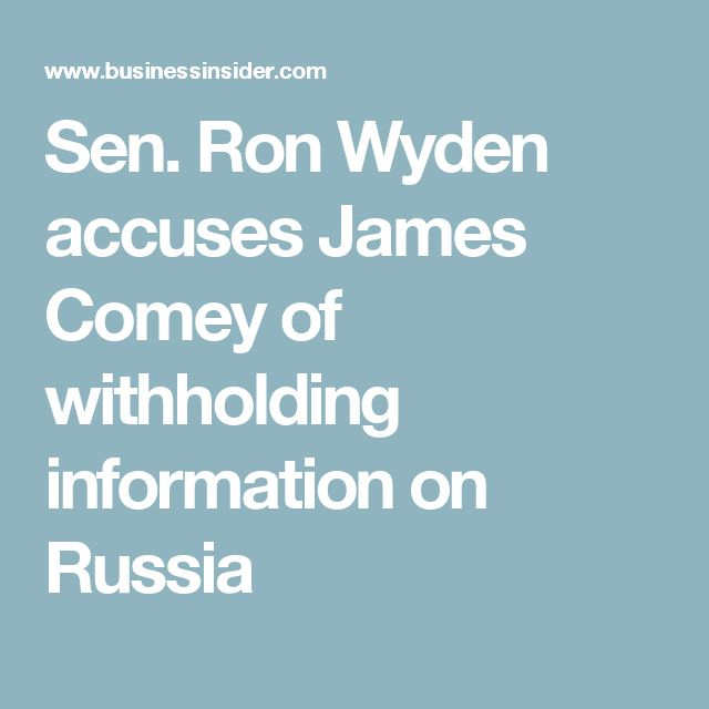 Sen. Ron Wyden accuses James Comey of withholding information on Russia