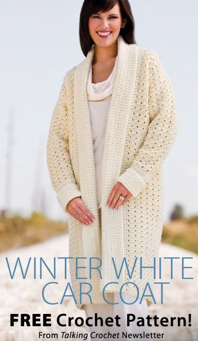 Winter White Car Coat Download from Talking Crochet newsletter. Click on the photo to access the free pattern. Sign up for this free newsletter here: AnniesNewsletters.com.
