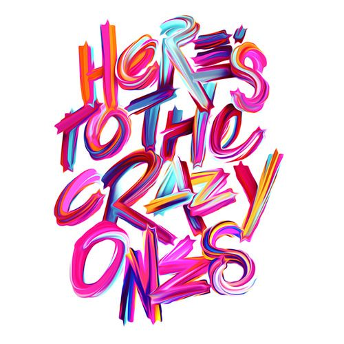 "Here's to them, indeed! Or, maybe, to *us*. Typeverything.com ""Here's to the crazy ones"" by Luke Choice."