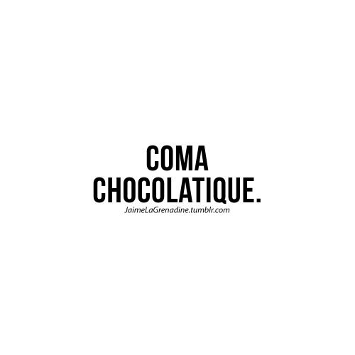Coma chocolatique - #JaimeLaGrenadine #citation #punchline #chocolat #paques