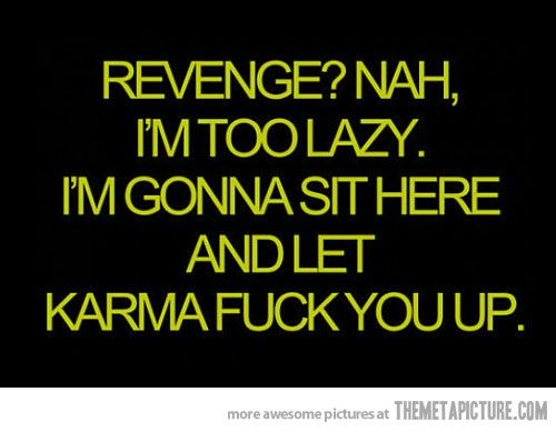 Funny revenge quotes, revenge quotes, good revenge quotes - FUN box