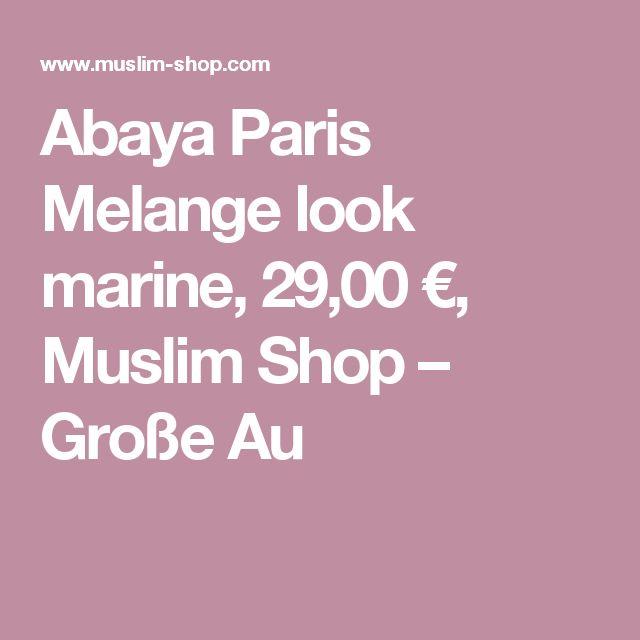 Abaya Paris Melange look marine, 29,00 €, Muslim Shop – Große Au