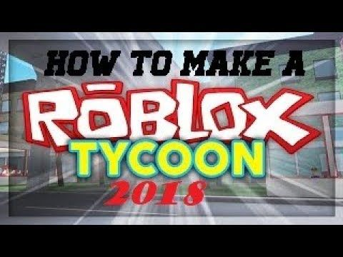 How to make a Tycoon on Roblox - 2018 (EASY) - YouTube