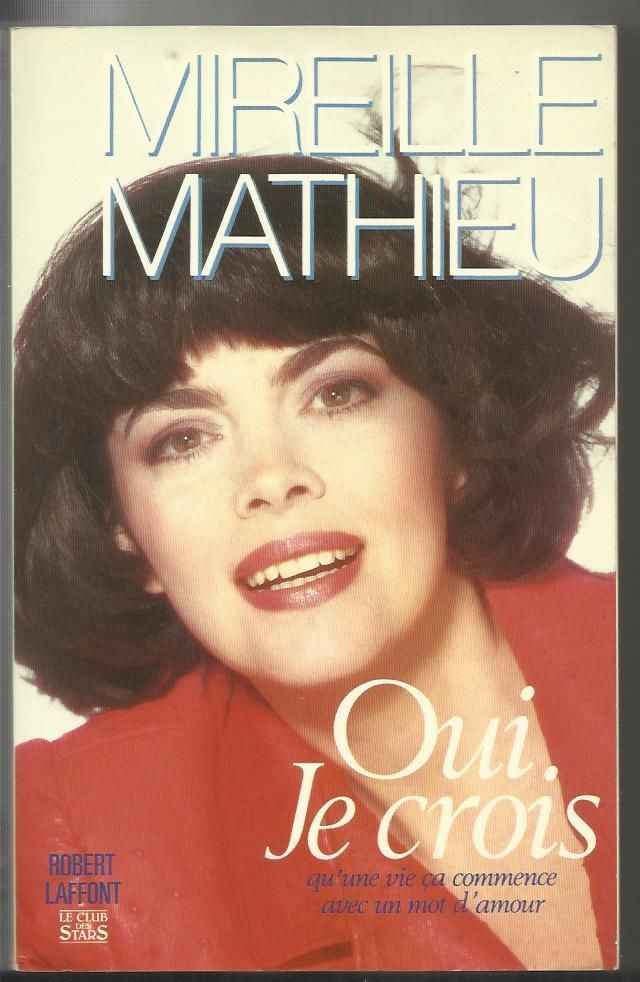 Oui je crois Mireille Mathieu