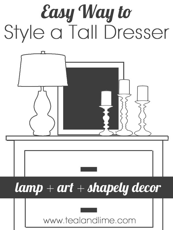 Easy Way to Style a Tall Dresser | tealandlime.com