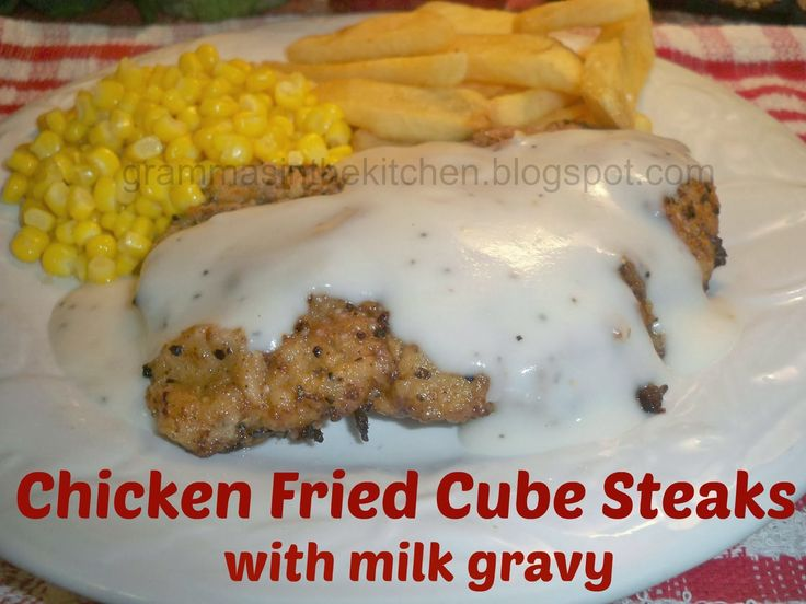 Gramma's in the kitchen: Chicken Fried Cube Steak w/ milk gravy