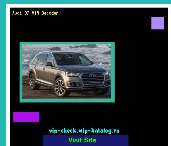Cool Audi 2017: Audi Q7 VIN Decoder