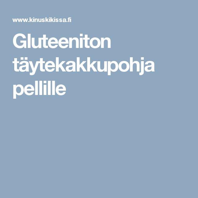 Gluteeniton täytekakkupohja pellille