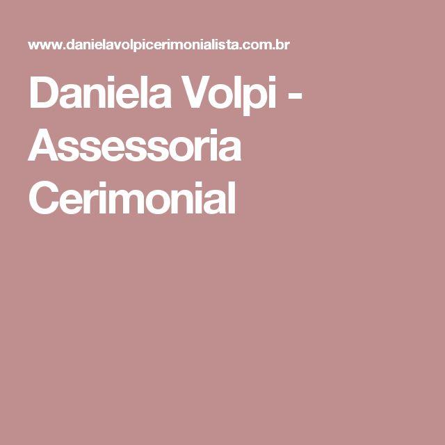 Daniela Volpi - Assessoria Cerimonial