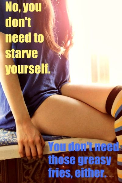 Middle ground.. no, you don't need to starve yourself.  You don't need those greasy fries either.