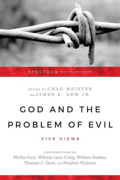 God and the Problem of Evil: Five Views