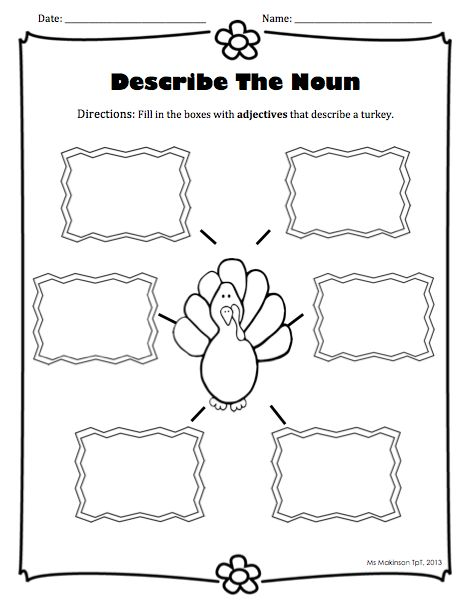 Describe the Noun - Adjective Activity Describe the Turkey. Could describe anything to fit the holiday or season. Kids could even pick a noun then have a partner describe it. So many possibilities