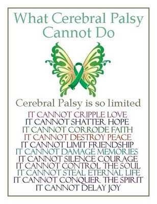 Cerebral Palsy can do a lot to a person's life, but here's a list of things it cannot do.