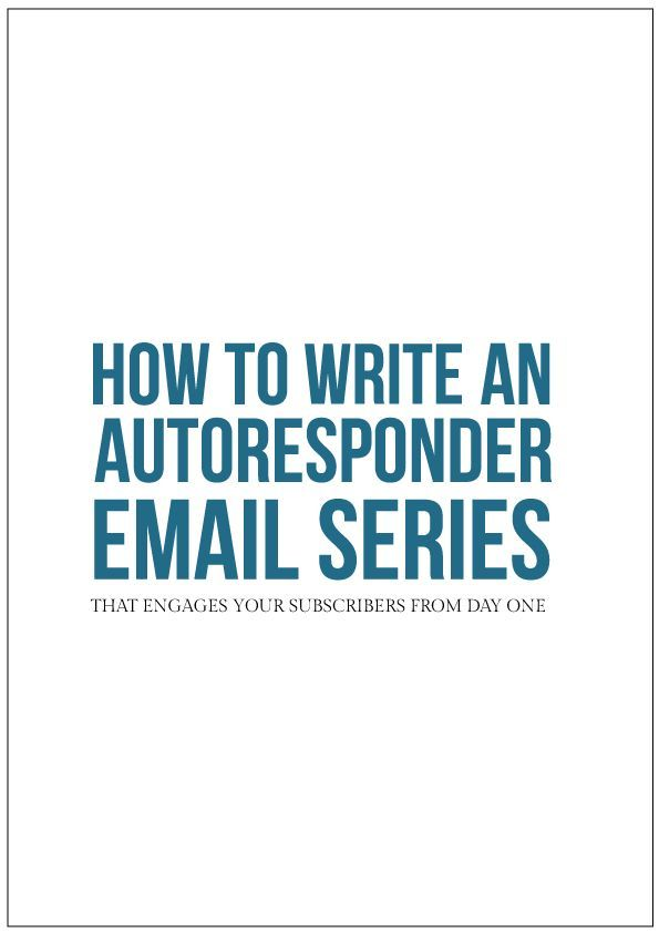 How to Write an Autoresponder Email Series that Engages Your Subscribers from Day One