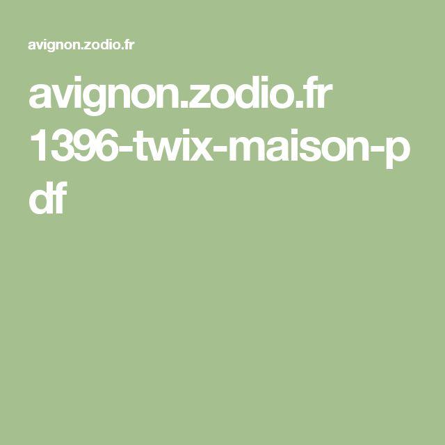 avignon.zodio.fr 1396-twix-maison-pdf