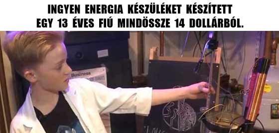 INGYEN ENERGIA KÉSZÜLÉKET KÉSZÍTETT EGY 13 ÉVES FIÚ MINDÖSSZE 14 DOLLÁRBÓL.