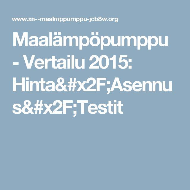 Maalämpöpumppu - Vertailu 2015: Hinta/Asennus/Testit