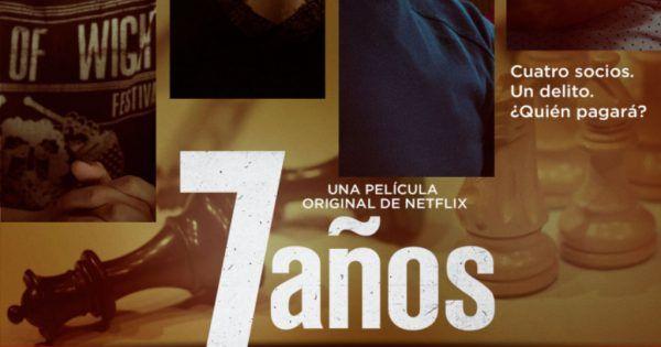 #7Años la primera película española original de #Netflix