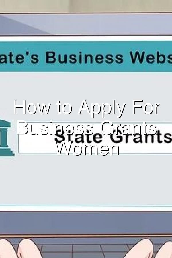 How To Apply For Small Business Grants For Women In 2020 Business Grants Business How To Apply