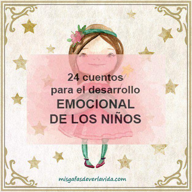 24 #cuentos para que trabajes con tus #hijos en su #desarrollo #emocional #nuevopost #misgafasdeverlavida #eilamedina #coachemocional #coaching #bioneuroemocion® #PNL #ninos #infantil #animacion #emociones #madres #padres