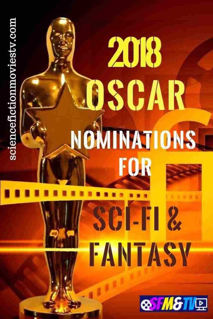 2018 #Oscar #Nominations #SciFi & #Fantasy  #OscarNoms, #Oscars2018  https://sciencefictionmoviestv.com/2018-oscar-nominations-sci-fi-fantasy