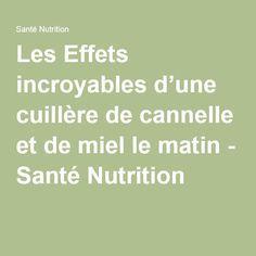 Les Effets incroyables d'une cuillère de cannelle et de miel le matin - Santé Nutrition....DOCUMENT......