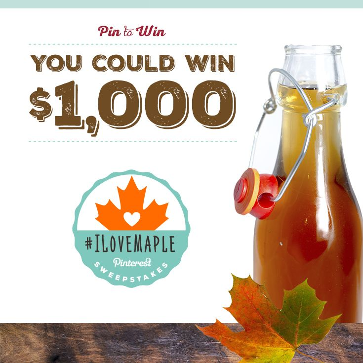 SWEEPSTAKES: Entry is simple and easy!Click above and pin one of our featured maple recipes for a chance to win $1,000.