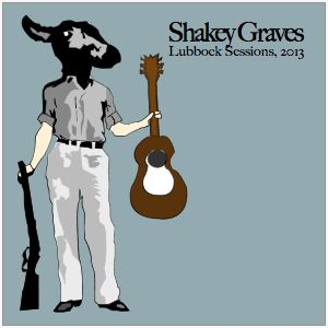 Shakey Graves Lubbock Sessions 2013 Band Album Covers