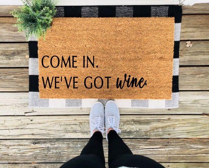 Come In We Ve Got Wine Doormat Funny Doormat Wine Lover