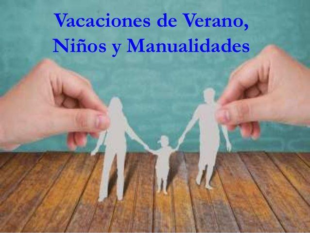 Vacaciones de verano, niños y manualidades by Caridad Yáñez Barrio via slideshare