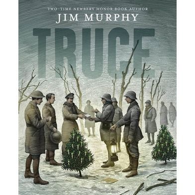 Truce -  Jim Murphy  - a Christmas miracle on the Western Front during WW1