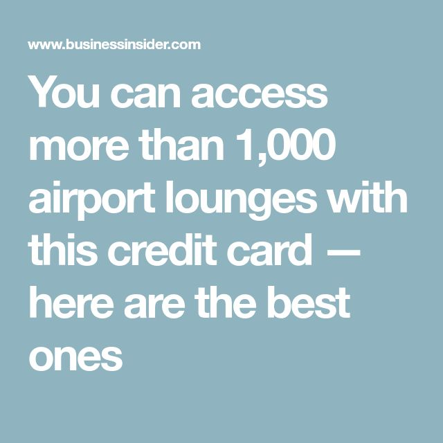 You can access more than 1,000 airport lounges with this credit card — here are the best ones