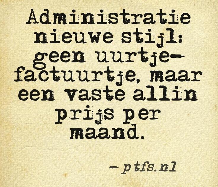 www.ptfs.nl     Zonder verrassingen, helder en duidelijk. Geen omkijken naar je boekhouding.