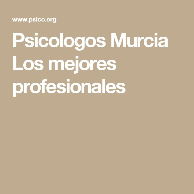 Psicologos Murcia   Los mejores profesionales