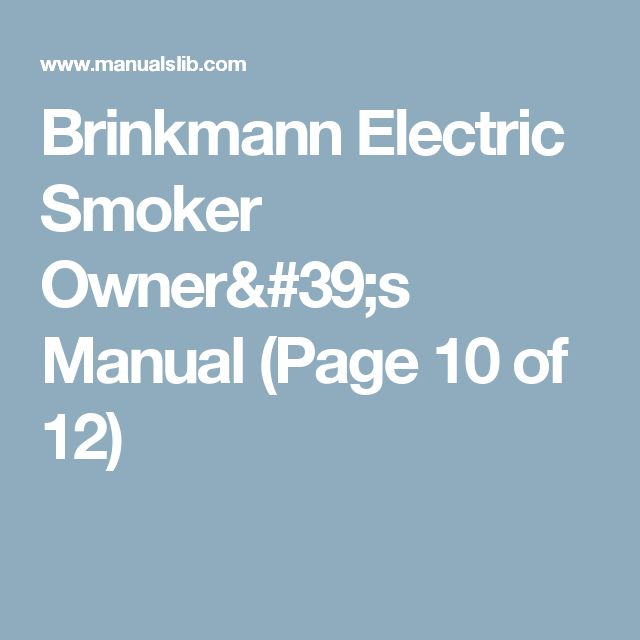 Brinkmann Electric Smoker  Owner's Manual (Page 10 of 12)