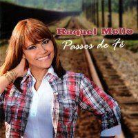 Musicas Gospel de Raquel Mello – Passos de Fé