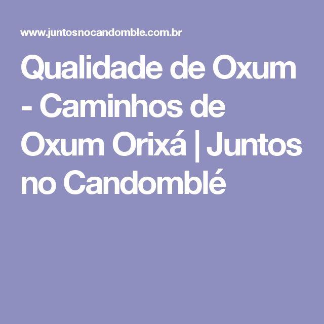 Qualidade de Oxum - Caminhos de Oxum Orixá   Juntos no Candomblé