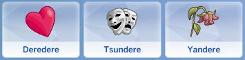 "catisims: "" Three new traits for your sims! Download Deredere HERE Download Tsundere HERE Download Yandere HERE Deredere meaning: Characters who are entirely sweet and energetic and show this..."