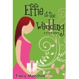 Effie At The Wedding (The Effie Stories) (Kindle Edition)By Tracy Marchini