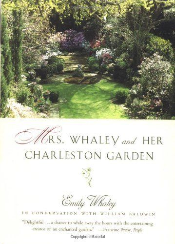 Mrs. Whaley and Her Charleston Garden by Emily Whaley, http://www.amazon.com/dp/0684843870/ref=cm_sw_r_pi_dp_Oiwfqb06CRV9G