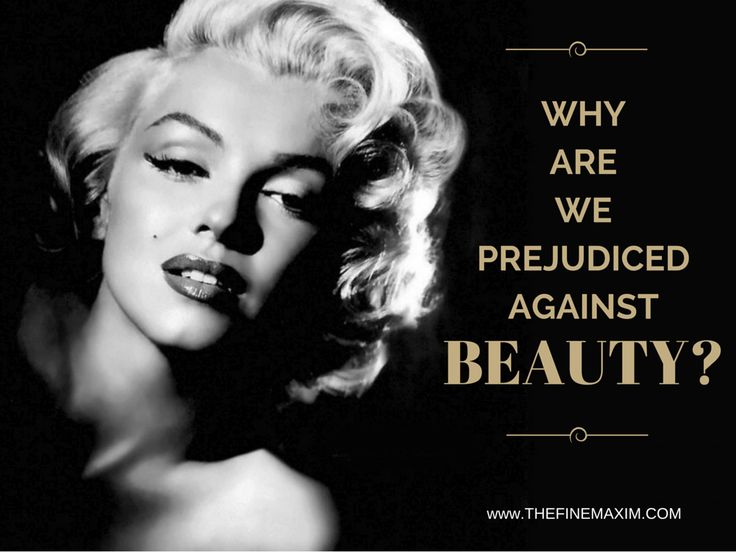 Why are we prejudiced against Beauty? Here are 6 Clues.