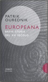 Amazon.it: Europeana. Breve storia del XX secolo - Patrik Ourednik, E. Paul - Libri