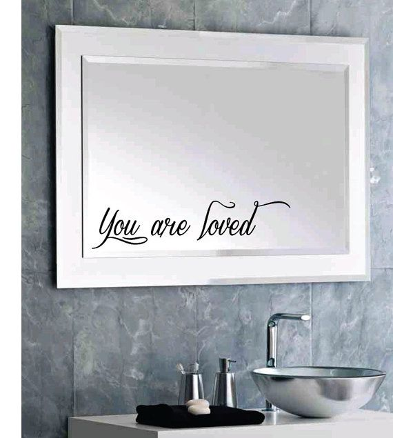 Create Photo Gallery For Website FREE SHIPPING You are loved Custom Mirror Decal by DecalChic Mirror Frame BathroomBest