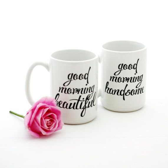 Mug Set. Good Morning Beautiful and Good Morning Handsome. Couples gift idea by Milk & Honey. Made in USA.