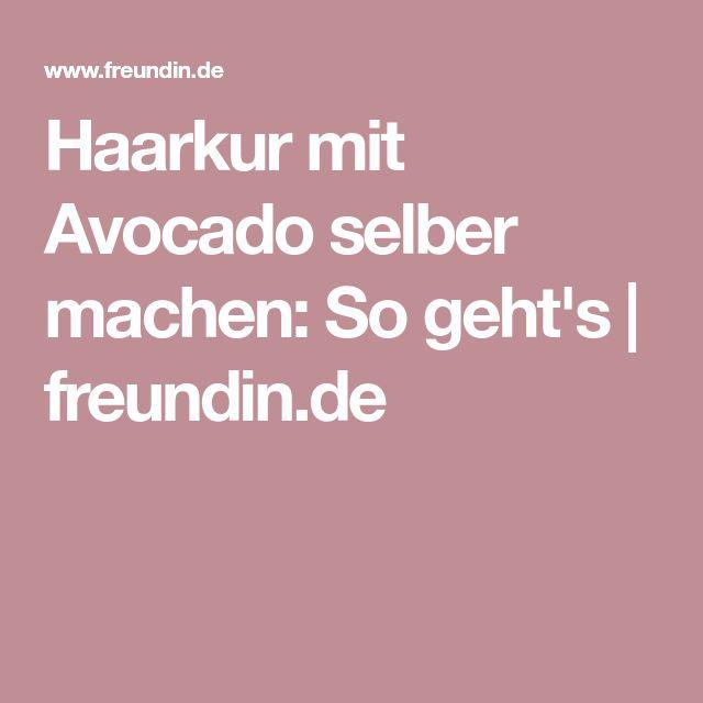 Haarkur mit Avocado selber machen: So geht's | freundin.de